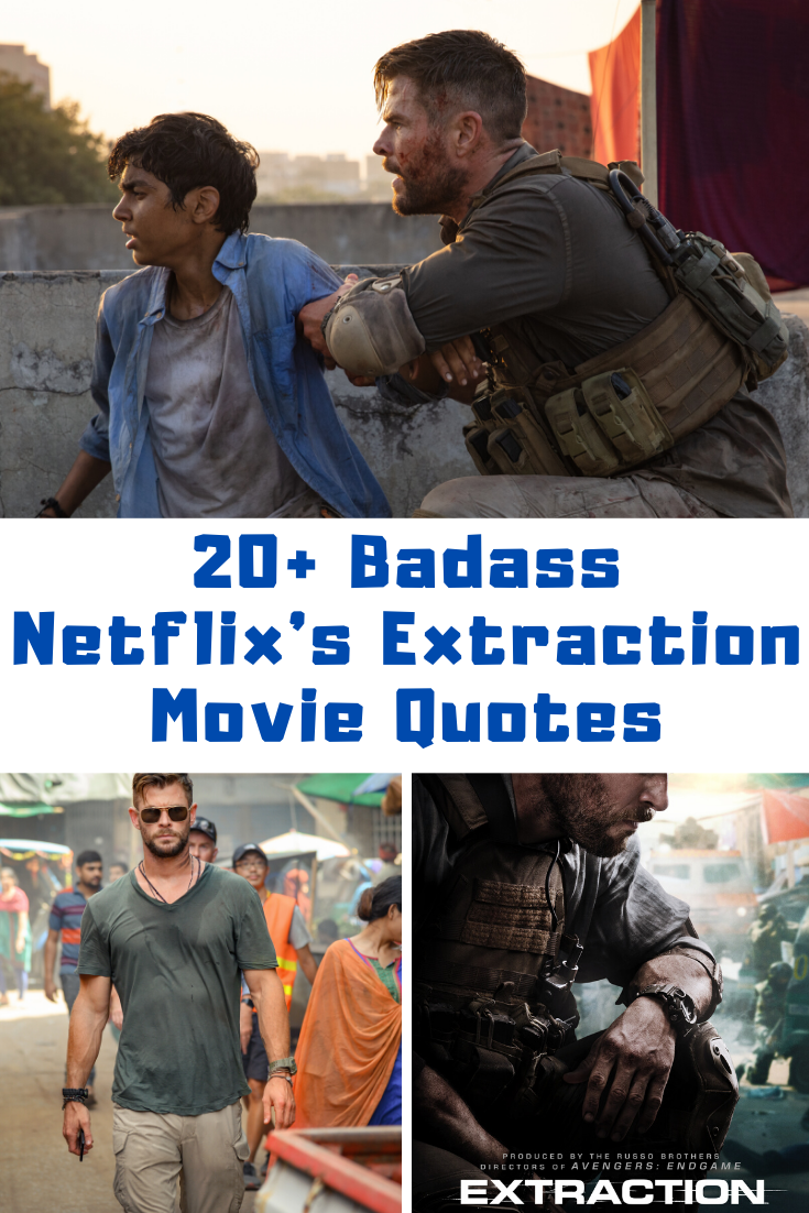 20 Badass Netflix S Extraction Movie Quotes Guide 4 Moms