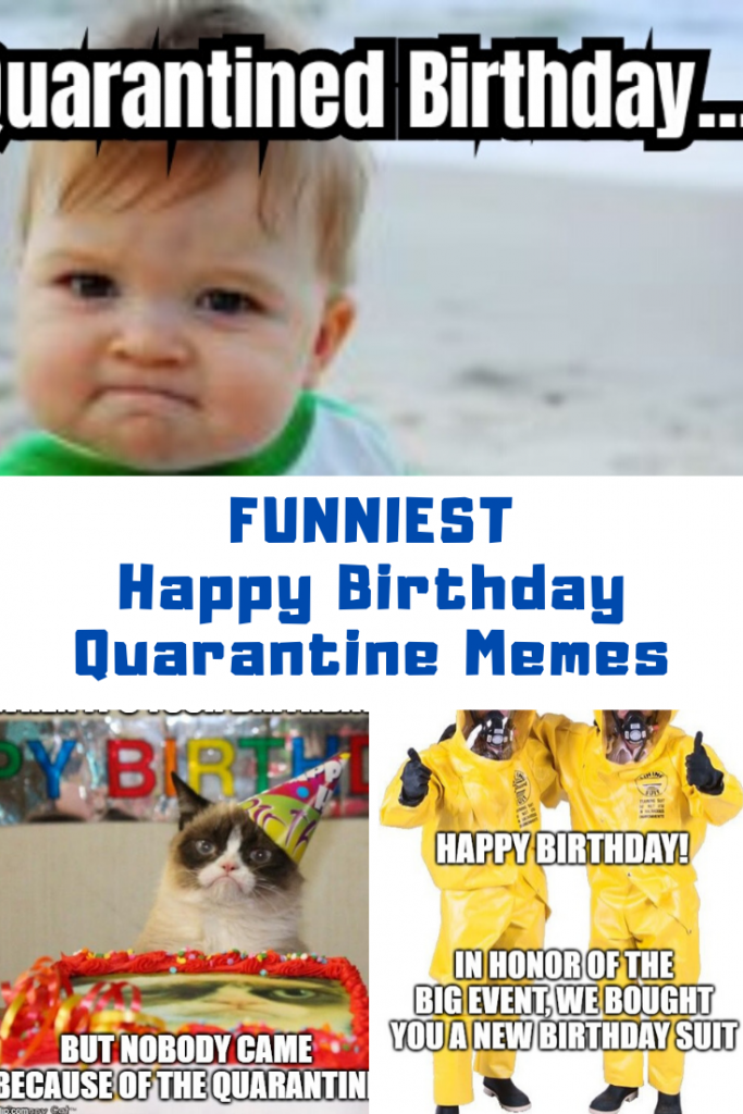 The Best Happy Birthday Quarantine Memes Guide For Moms