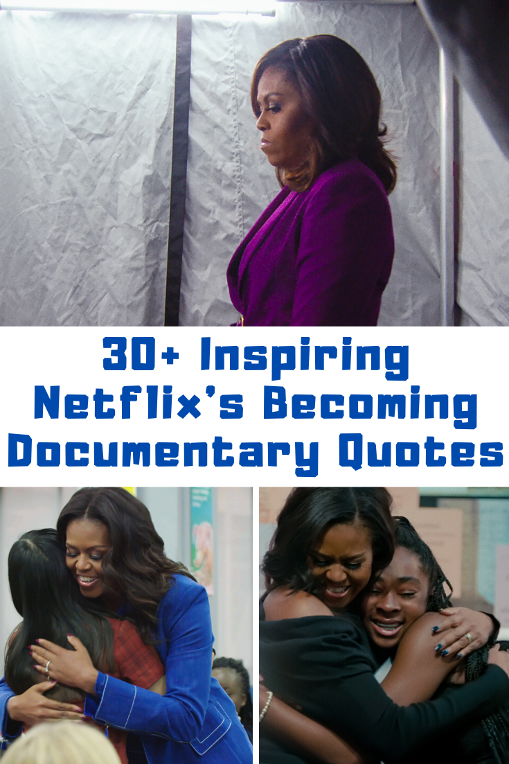 30 Inspiring Netflix Becoming Documentary Quotes Guide 4 Moms