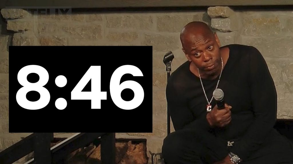 8:46 Dave Chappelle Quotes