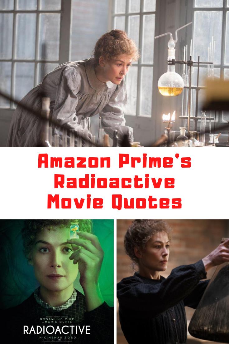 Radioactive Movie Quotes