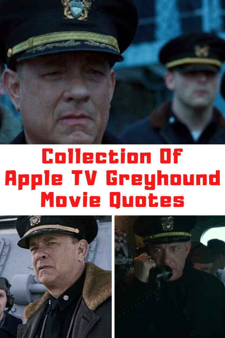 Greyhound movie quotes