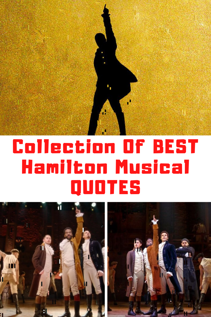 Collection Of Hamilton Musical Quotes