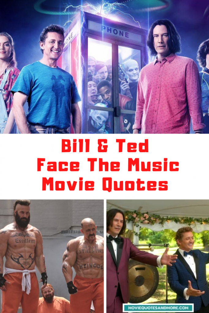 35 Excellent Bill And Ted Face The Music Quotes Guide 4 Moms