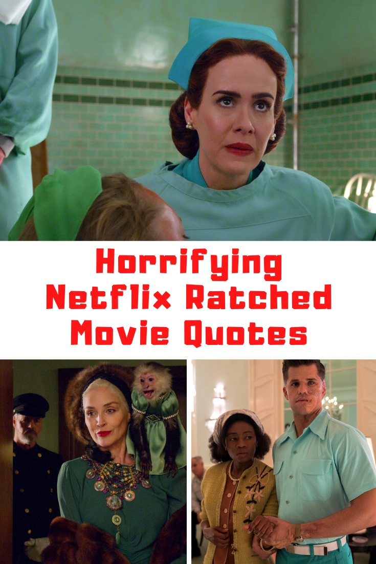 85 Shocking Netflix Ratched Quotes Guide 4 Moms
