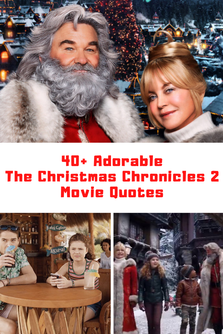 THE CHRISTMAS CHRONICLES 2 Quotes