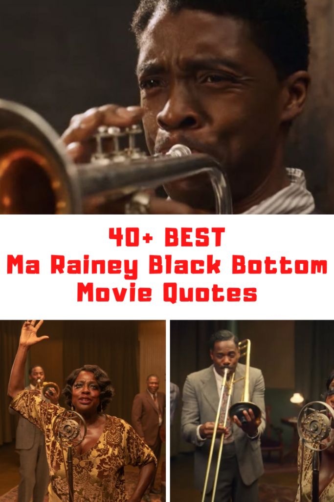Ma Rainey Black Bottom Movie Quotes
