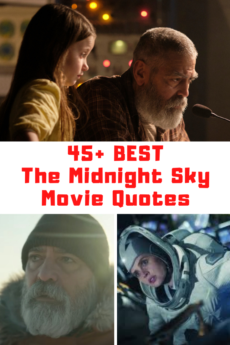 THE MIDNIGHT SKY Movie Quotes