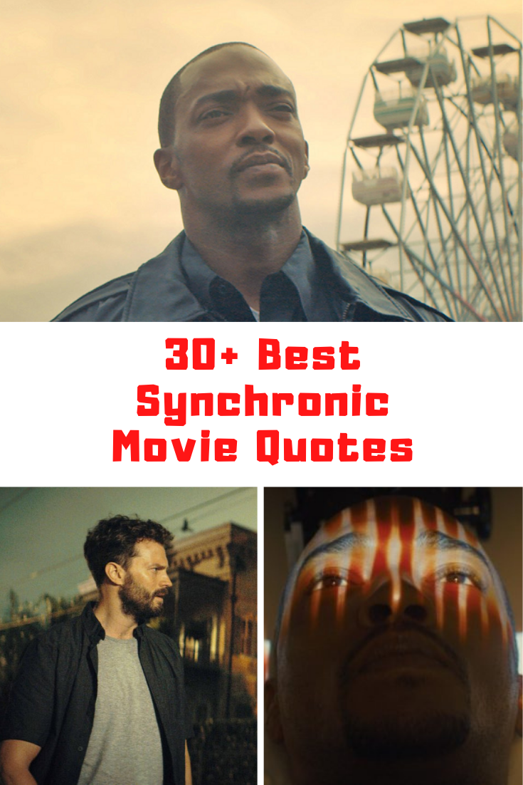 Synchronic Movie Quotes