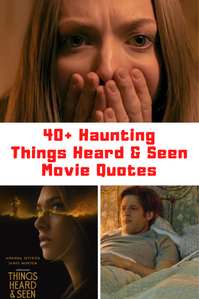 Things Heard & Seen Movie Quotes