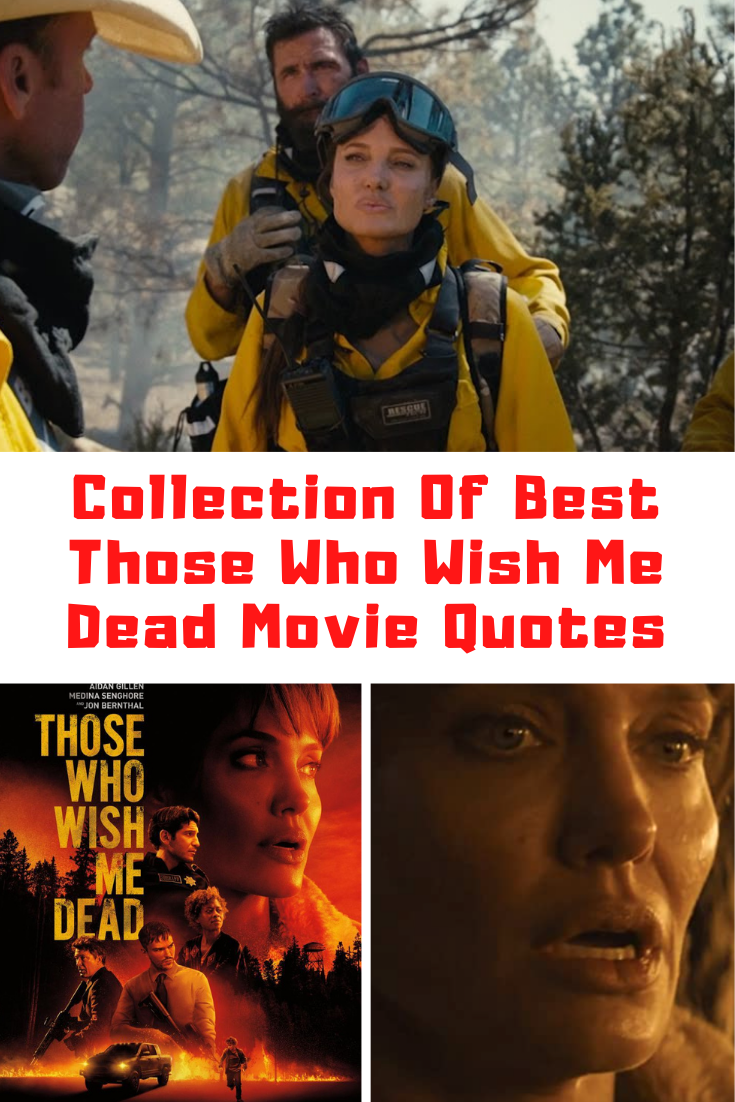 Those Who Wish Me Dead Quotes