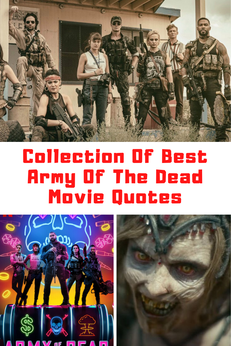 Army Of The Dead Movie Quotes
