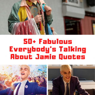 Everybody's Talking About Jamie Movie Quotes