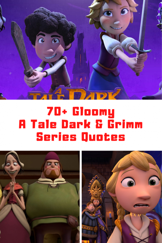 A Tale Dark & Grimm Quotes