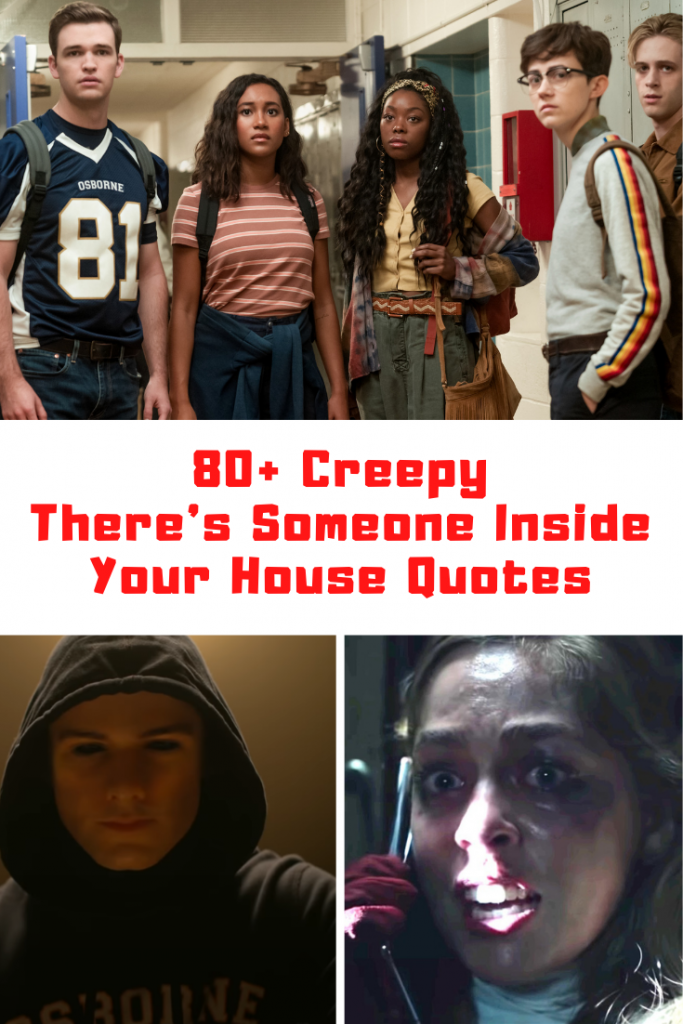 There's Someone Inside Your House Movie Quotes